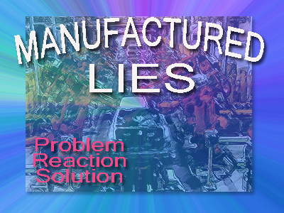 Manufactured lies